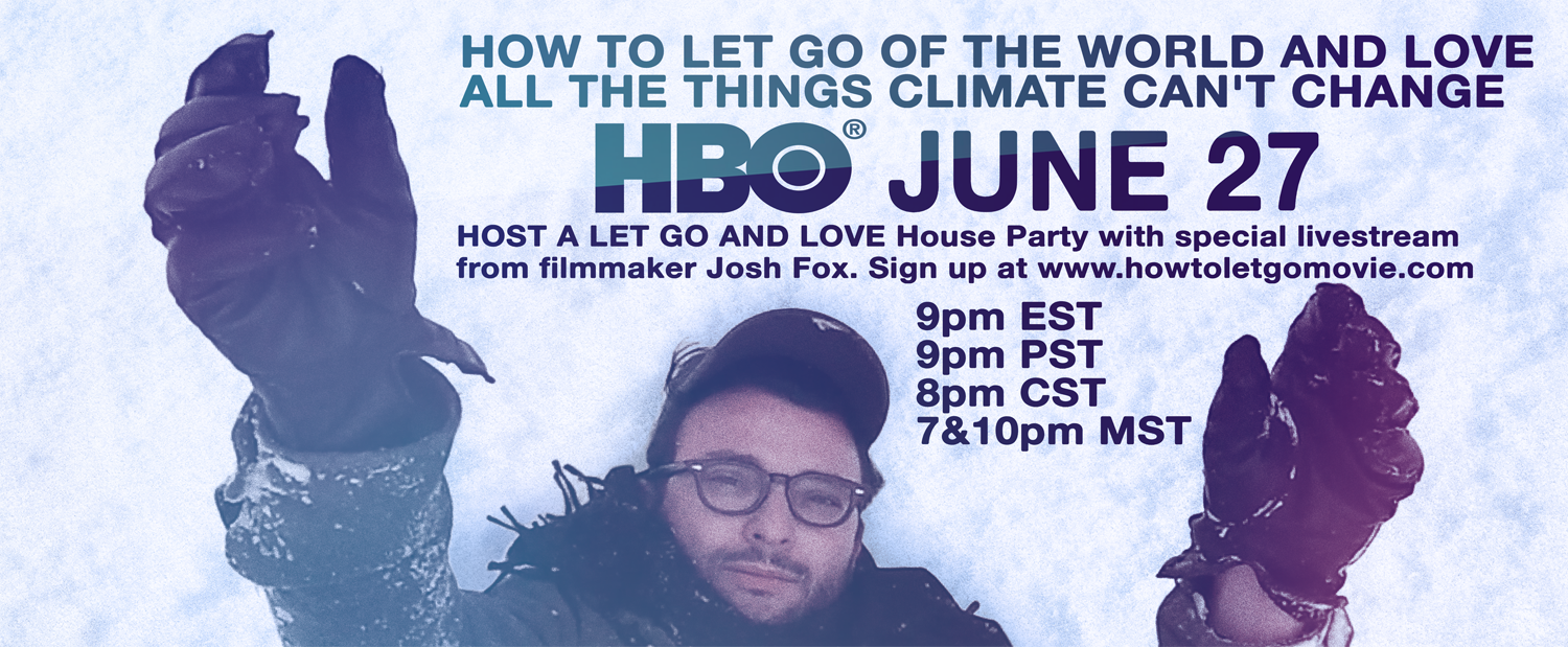 HOW TO LET GO OF THE WORLD HBO JUNE 27